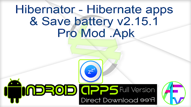 Hibernator – Hibernate apps & Save battery v2.15.1 Pro Mod .Apk