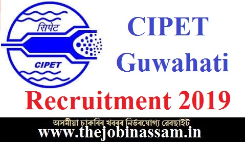 CIPET Guwahati Recruitment 2019