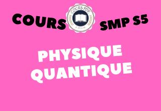 PHYSIQUE QUANTIQUE SMP S5