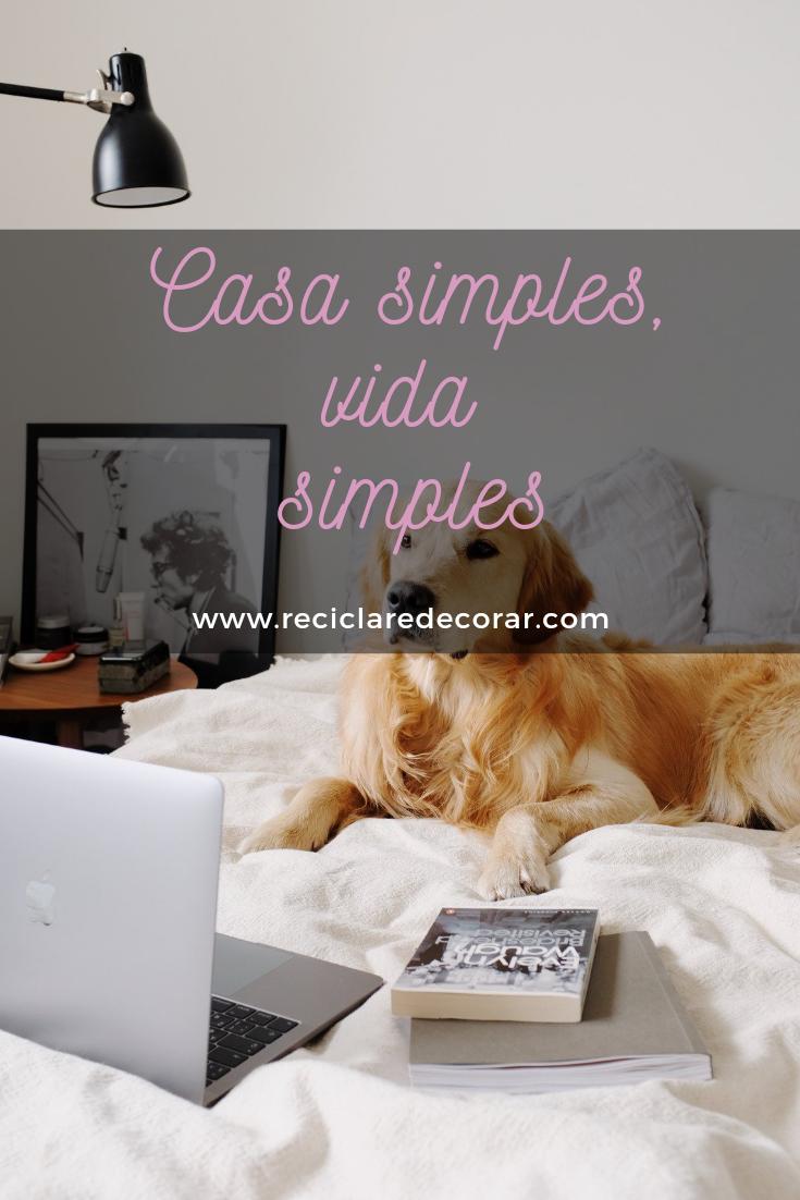 Vida simples, casa simples, decoração simples, cozinhar rápido coisas gostosas e simples, simplicidade mesmo, coisas simples da vida, estilo de vida simples.