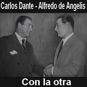 Carlos Dante - Con la otra (con Alfredo de Angelis)