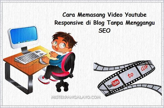 Seo, Responsive, Youtube, Blog, Cara Memasang Video Youtube Responsive di Blog Tanpa Menggangu SEO,