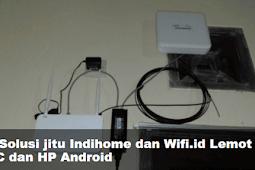 3 Trik Jitu Mengatasi Jaringan Indihome & Wifi.id Lemot