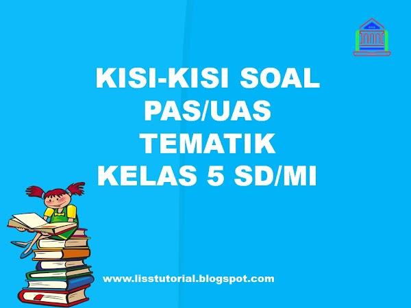 Kisi-kisi Soal PAS/UAS Tematik Kelas 5 SD/MI Semester 1 Kurikulum 2013