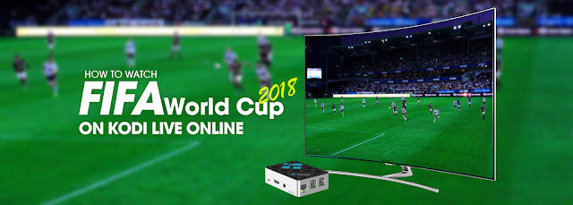 Top Sports Kodi Addons To Watch FiFa World Cup 2018 In Russia