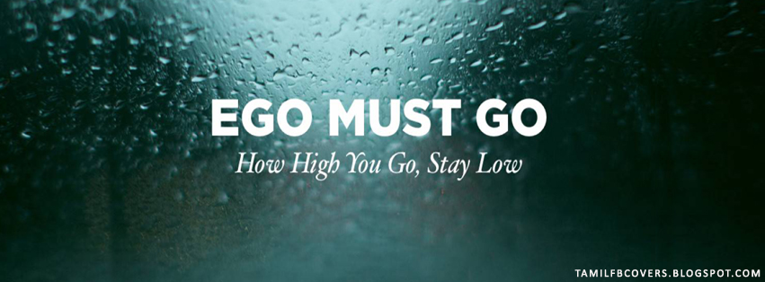 My India Fb Covers Ego Must Go How High You Go Stay Low Life
