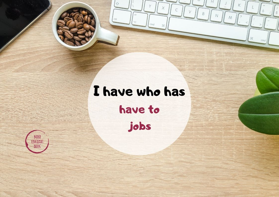 I have who has - jobs i have to