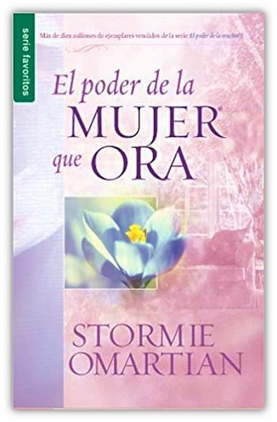 El Poder de la Mujer que Ora - Stormie Omartian