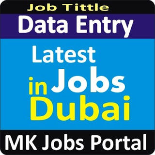 Online Data Entry Jobs Vacancies In UAE Dubai For Male And Female With Salary For Fresher 2020 With Accommodation Provided | Mk Jobs Portal Uae Dubai 2020