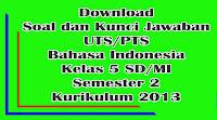 download soal uts bahasa indonesia kelas 5 semester 2 kurikulum 2013 dan kunci jawaban