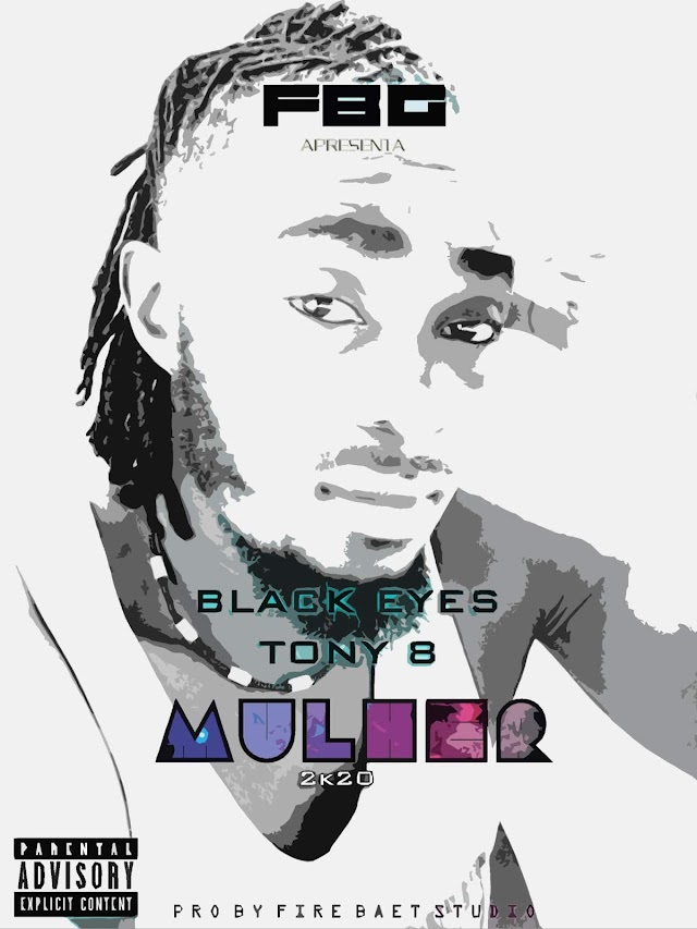BAIXAR MP3 | Black Eyes & Tony 8 - Mulher | 2020