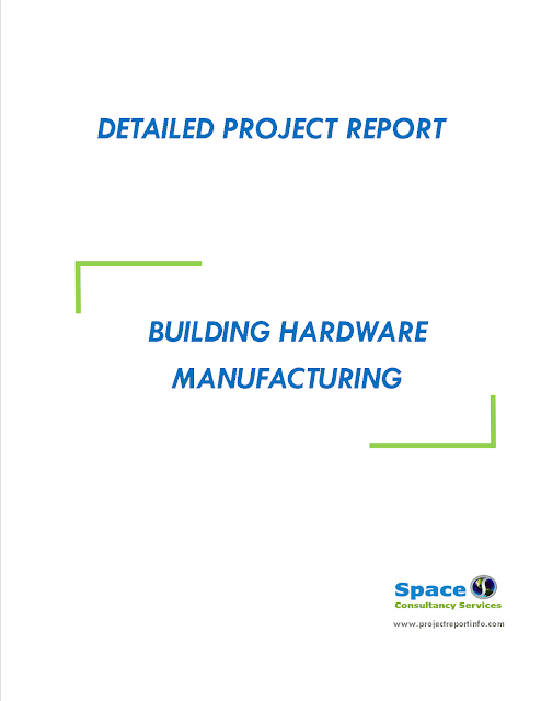 Project Report on Building Hardware Manufacturing