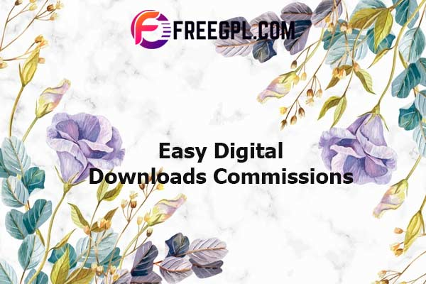 Easy Digital Downloads Commissions Nulled Download Free