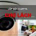 Báo giá lắp Camera trọn gói tại huyện Chợ Lách, Bến Tre