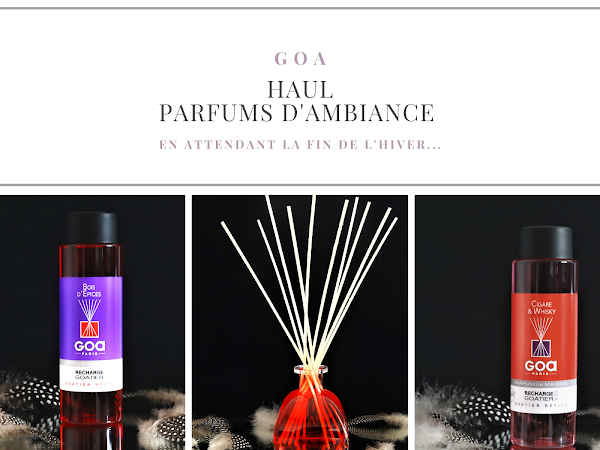 GOA | HAUL PARFUMS D'AMBIANCE HIVER