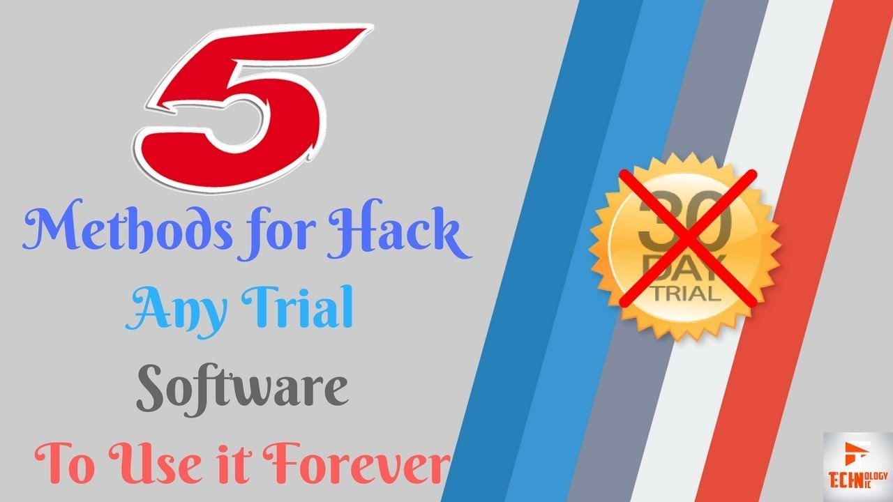 5 Methods To Hack Any Trial Software To Use it Forever - Tricksgum