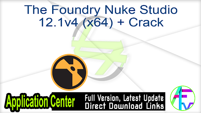 The Foundry Nuke Studio 12.1v4 (x64) + Crack
