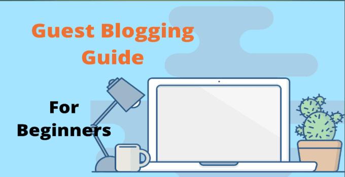 Guest blogging guide 2021