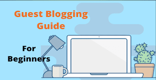 Guest blogging guide 2020