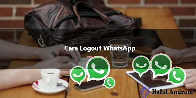 √ [SIMPEL] 2+ Cara Logout WhatsApp Paling Cepat!
