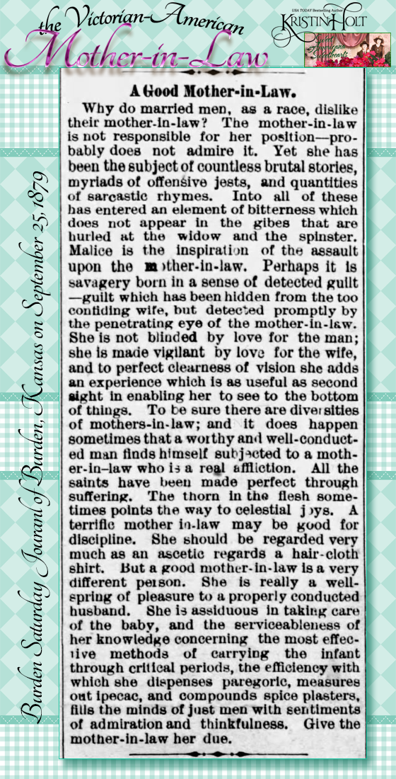 Kristin Holt | the Victorian-American Mother-in-Law. From Burden Daily Journal of Burden, Kansas on September 25, 1879: A Good Mother-in-Law, in defense of the institution, with admiration and thankfulness.