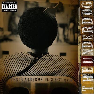 Tego Calderón – The Underdog/ El Subestimado (2006) (CD) (FLAC + 320 kbps)