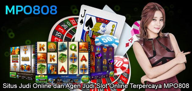 Situs Judi Online dan Agen Judi Slot Online Terpercaya