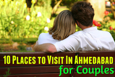 Top 10 Places To Visit in Ahmedabad for Couples