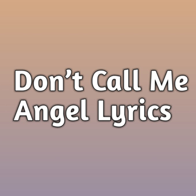 Don't Call Me Angel Lyrics