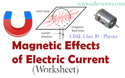 CBSE Class 10 - Physics - Magnetic Effects of Electric Current (Worksheet)(#class10Physics)(#eduvictors)