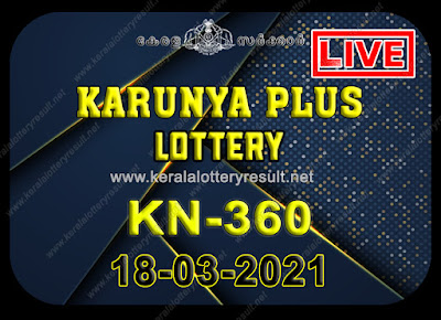 Kerala Lottery Result Karunya plus KN-360 18.03.2021,Karunya plus KN-360 , Karunya plus 18-03.2021 Karunya Result, kerala lottery result, lottery result kerala, lottery today result, today kerala lottery, lottery results kerala, lottery result today kerala, kerala lottery result today, today lottery results kerala, kerala lottery today results, kerala lottery live, kerala lottery today live, live lottery results