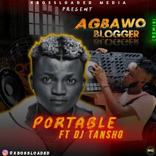 PORTABLE FT DJ TANSHO - AGBAWO BLOGGER REFIX