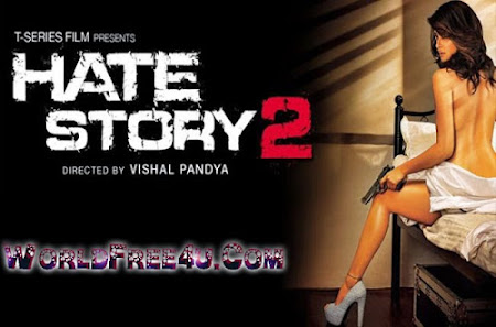 Watch Online Bollywood Movie Hate Story 2 2014 300MB HDRip 480P Full Hindi Film Free Download At WorldFree4u.Com