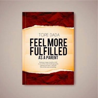 Book: Feel More Fulfilled As A Parent by Tope Dada