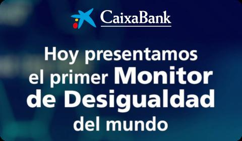 CaixaBank – Monitor de Desigualdad
