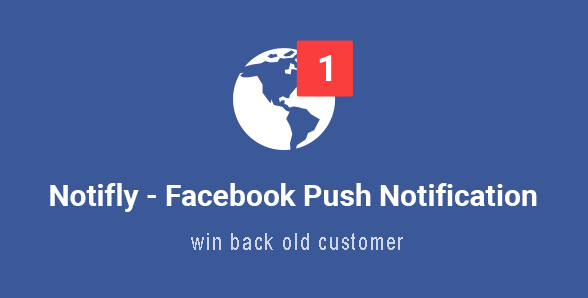Create a push facebook notification-win back old customer.