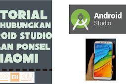 Cara Menghubungkan Xiaomi dengan Android Studio