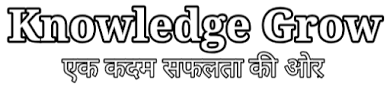 Knowledge Grow - Biographies & Book Summary in Hindi