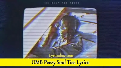 OMB Peezy Soul Ties Lyrics
