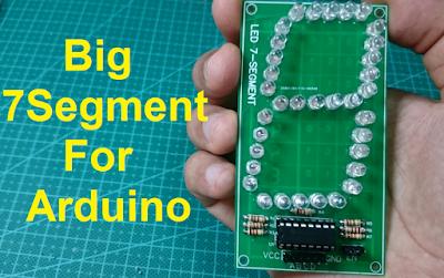 Design and make a big LED 7-Segment for Arduino