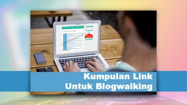 Kumpulan Link Untuk Blogwalking