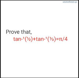 Prove that, tan^-1(1/2)+tan^-1(1/3)=π/4