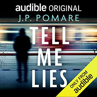 Audiobook Review: Tell Me Lies by J.P. Pomare