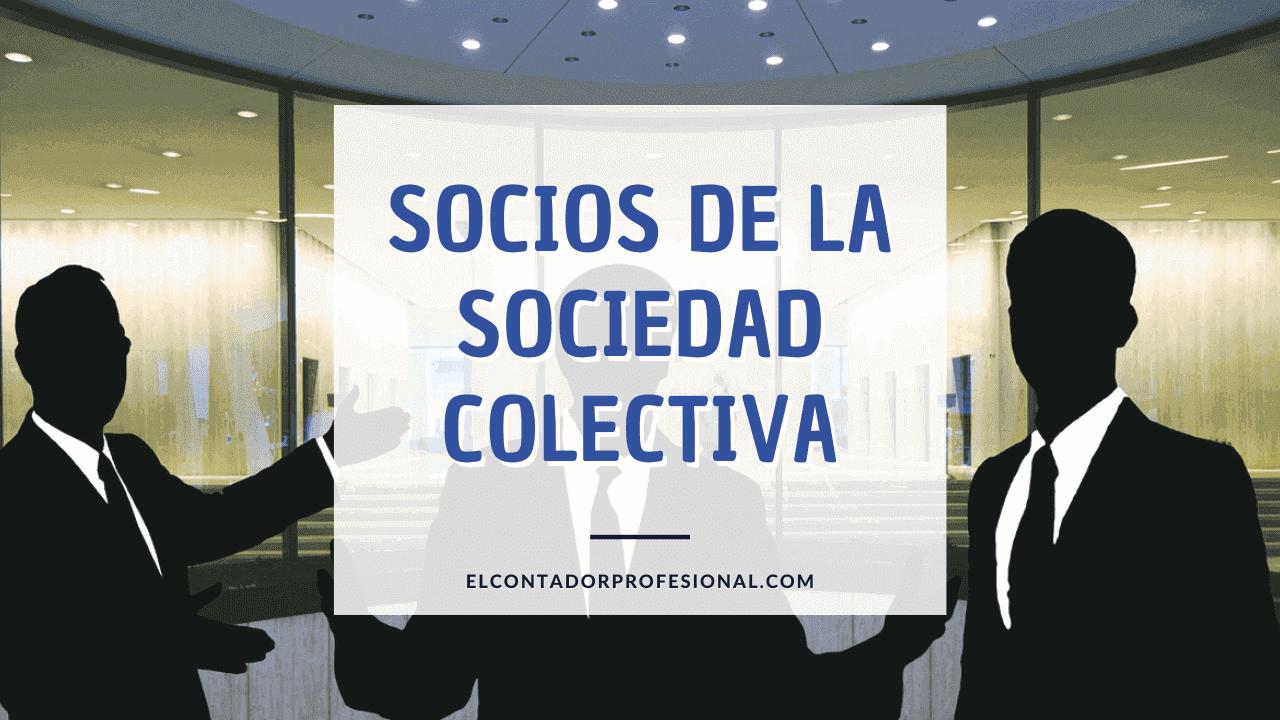socios de la sociedad colectiva