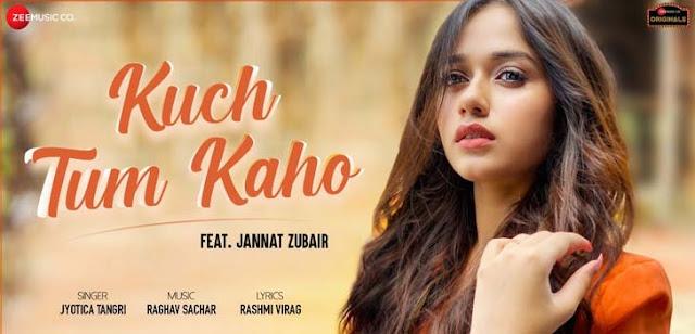Kuch Tum Kaho Lyrics – Jyotica Tangri | Jannat Zubair