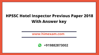 HPSSC Hotel Inspector Previous Paper 2018 With Answer key
