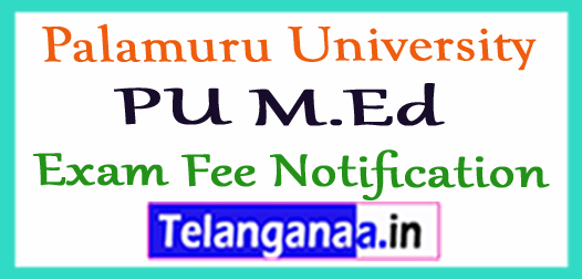 Palamuru University PU M.ed Exam Fee Notification