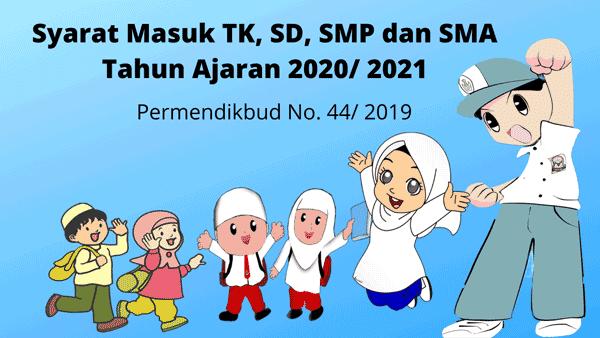 syarat terbaru masuk tk sd smp dan sma tahun ajaran 2020/ 2021