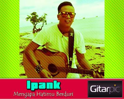 Chord Gitar Ipank - Mengapa Hatimu Berduri