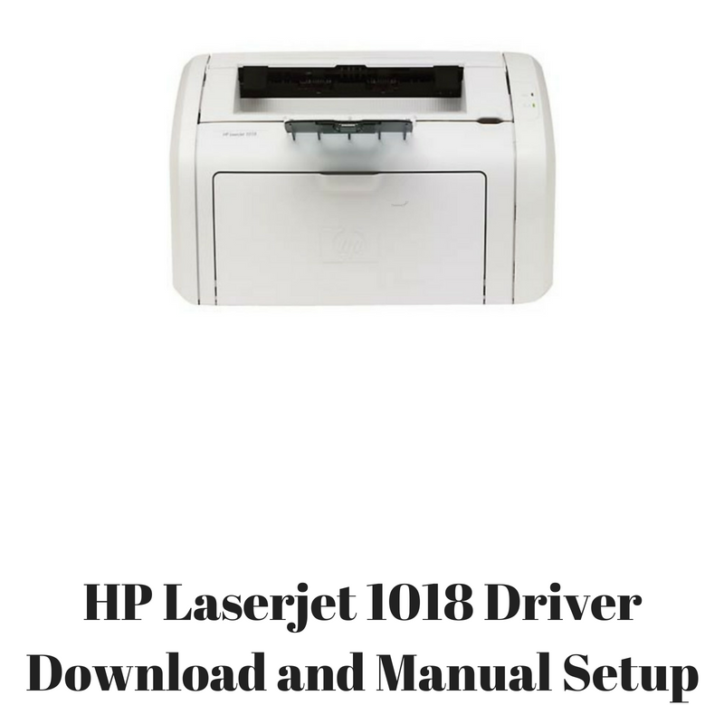 HP LASERJET 1018 MAC OS X WINDOWS 10 DRIVERS DOWNLOAD